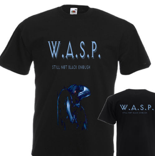 NEW T-SHIRT STILL NOT BLACK ENOUGH BY W.A.S.P. DTG PRINTED TEE-S:6XL
