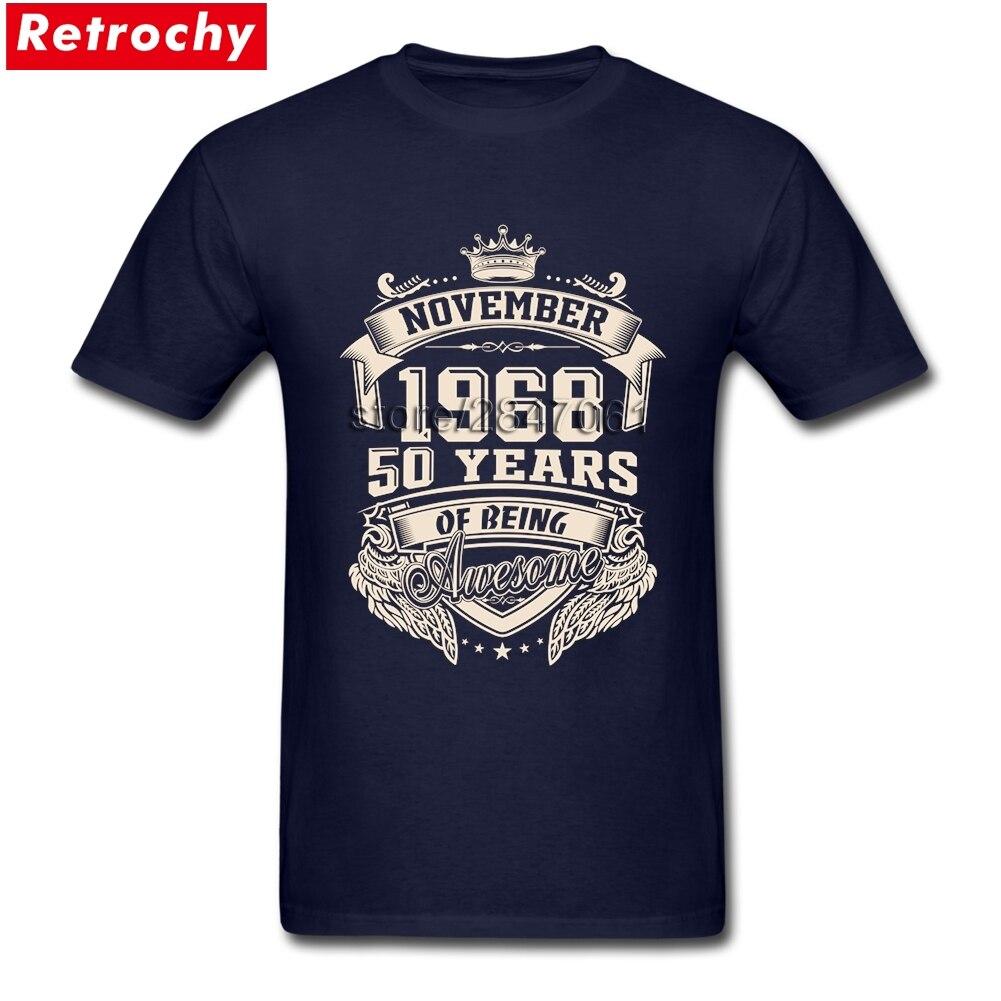 6bfa68ef9af90 Nascido em 1968 De Novembro de 50 Anos de Ser Impressionante T Shirt Dos  Homens do Estilo Retro de Manga Curta O neck Camisetas Valentim Apresenta  em ...