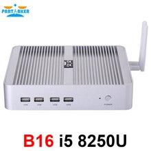 Partaker B16 DDR4 fansız Mini PC Intel Core i5 8250U i7 8550U 32GB RAM 512GB SSD windows 10 dört çekirdekli mini pc HDMI UHD grafik