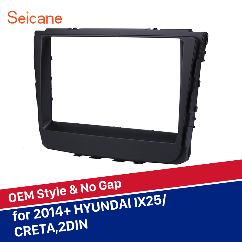 Seicane Car Radio Fascia Panel For 2014+ HYUNDAI IX25 CRETA Stereo Audio Frame Dash Mounting Kit DVD Player Dashboard