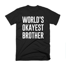 цена LUSLOS S-3XL Plus Size WORLD'S OKAYEST BROTHER Men T Shirt Father's Day Gifts Tees For New Father Men Summer Short Sleeve Tops онлайн в 2017 году