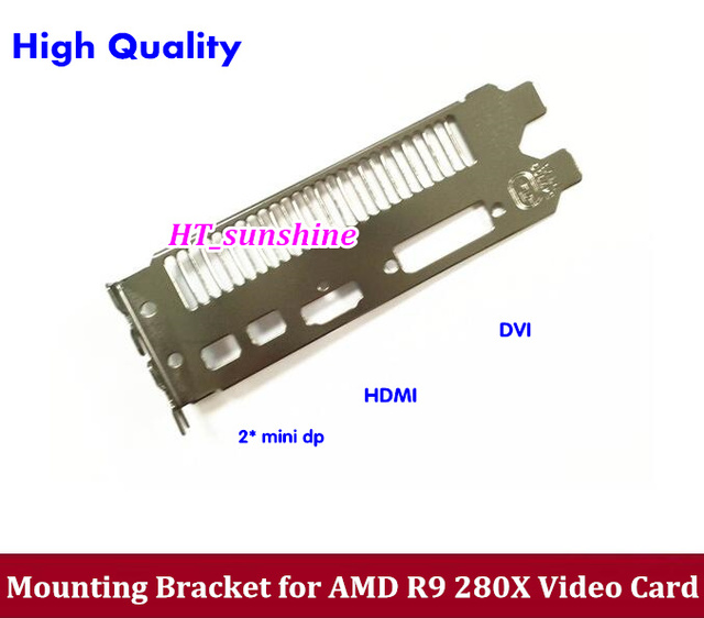 US $38 6 | 5PCS/LOT Free Shipping Mounting Bracket for AMD R9 280X / HD7970  / HD7950 Video Graphic Card 2*mini dp+ hdmi +dvi-in Tablet Stands from