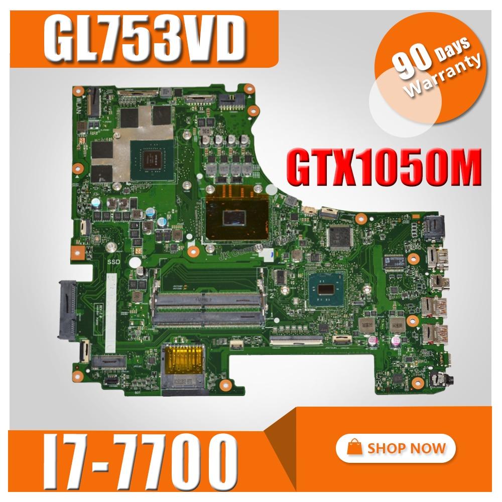 GL753VD motherboard I7 7700HQ GTX1050M 4G For ASUS GL753E GL753V GL753 Laptop motherboard GL753VD mainboard GL753VD motherboard