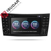 Isudar автомобильный dvd automotivo плеер 2 Din Android 8,0 gps для Mercedes Benz/E Class/W211 /CL 8 ядер 4 ГБ Оперативная память Wi Fi радио am, fm