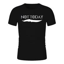 NOT TODAY Game Of Thrones T Shirt Man Brand Top Tees camiseta masculina shirt homme  dracarys tshirt Women