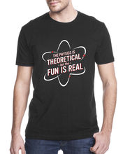 2017 New Arrivals The physics is theoretical, but the fun is real Funny Printing T Shirts Men Short Sleeve T-shirts