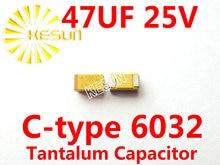 47 МКФ 25 В C тип 2312 6032 476E SMD Тантал Конденсатор Разъем TAJC476K025RNJ x500PCS