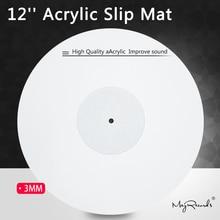 12 akrilik kayma Mat fonograf Turntable vinil 3MM anti statik LP Mat geliştirmek ses kalitesi