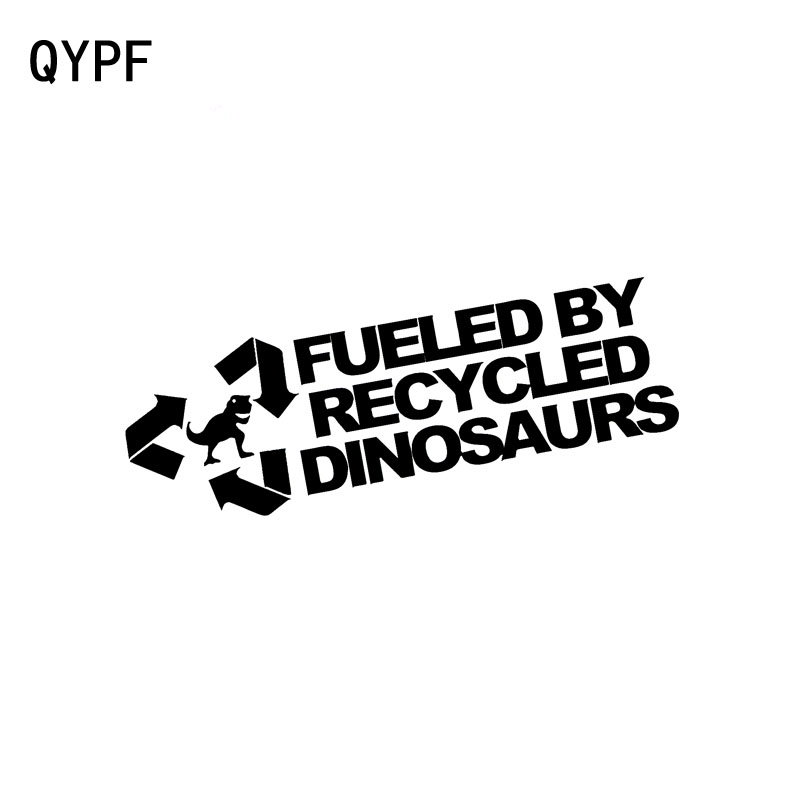 QYPF 14CM*4.5CM Fashion FUELED BY RECYCLED DINOSAURS Vinyl Car Sticker Decals Black/Silver C15-0111