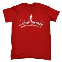 bc48c513 Men's I'll Never Be Over The Hill I'm Too Tired To Climb It T-SHIRT Funny  Christmas Casual Birthday Tee