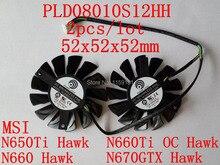 Free shipping PLD08010S12HH 2pcs/lot 52X52X52mm N670GTX Hawk N660Hawk N660Ti OC Hawk N650Ti Hawk graphics card fan