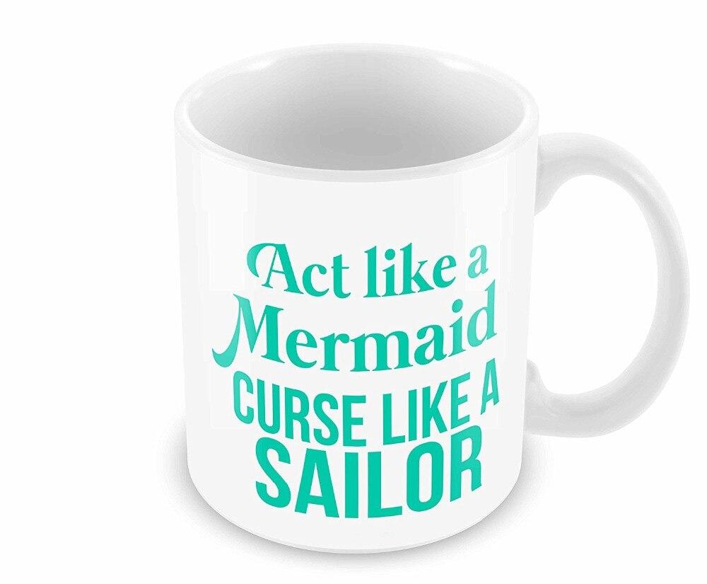Act Like a Mermaid <font><b>Curse</b></font> Like a Sailor Mugs Coffee Mug Tea <font><b>Cups</b></font> home decal beer <font><b>cup</b></font>