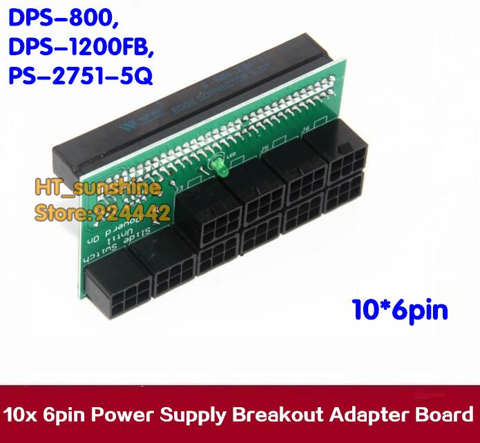 NEW 10x 6Pin Port Power Supply Breakout Adapter Board 1600W for DPS-800,DPS-1200FB,PS-2751-5Q Ethereum Mining ETH ZEC Adapter mining power combination for ps 2112 2ld ps 2112 2l 1100w with breakout board and 10pcs wire fully tested