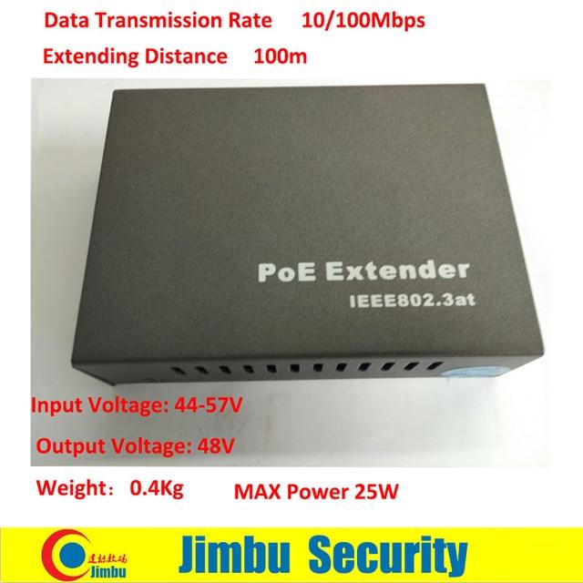 POE extensor de 10/100 Mbps Extensor de Distancia 100 M Voltaje de Entrada: 44-57 V Voltaje de Entrada: 44-57 V Potencia MÁXIMA 25 W 802.3at