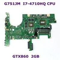 G751JM i7-4710HQ процессор GTX860M 2 Гб N15P-GX-A1 REV 2,2 материнская плата для ASUS G751J G751JM материнская плата DDR3 100% протестированная Бесплатная доставка