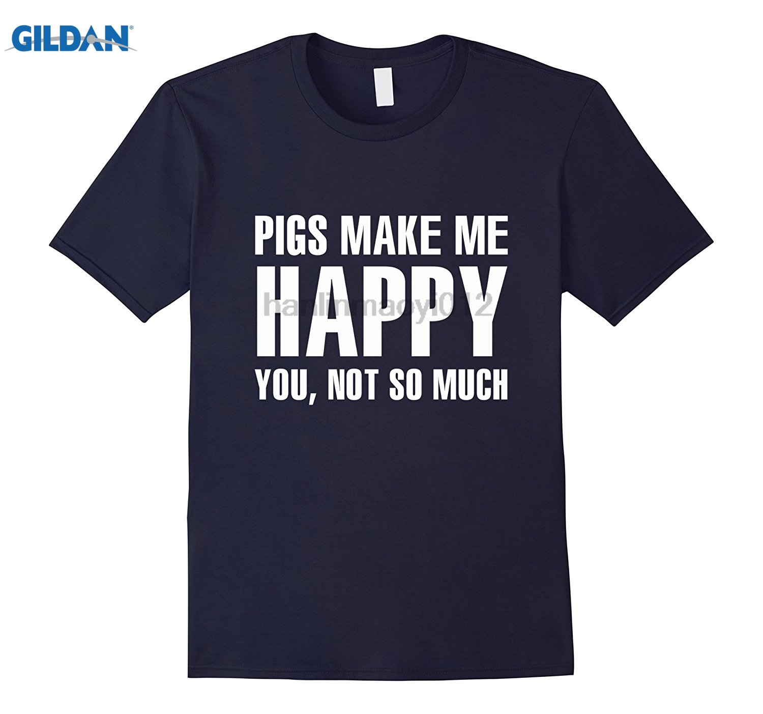 GILDAN Adult pig shirt - Pigs Make Me Happy, You Not So Much Street men new Womens T-shirt