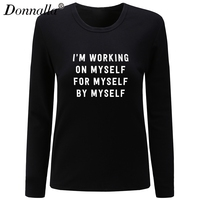 Donnalla Women T Shirt O Neck Long Sleeve Cotton I M Working On Myself For Myself