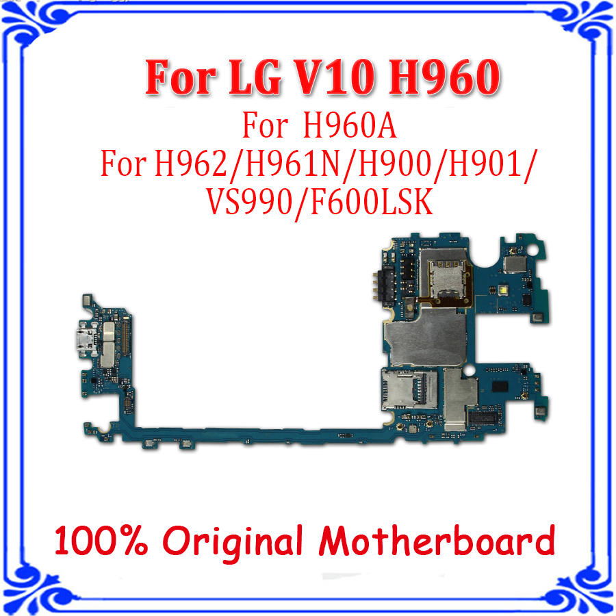 Original Unlocked For LG V10 H960A H960 H962 H961N H900 H901 VS990 F600LSK  H968 Motherboard Main Board replacement plate