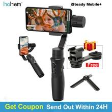 В наличии Hohem iSteady мобильное радио + Plus 3-Axis Ручной Стабилизатор на шарнирном замке для смартфона для iPhone Android huawei samsung Gopro