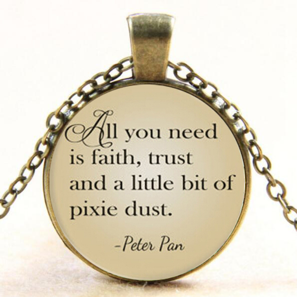 Peter Pan Quote Necklace All You Need Is Faith Trust And Pixie Dust