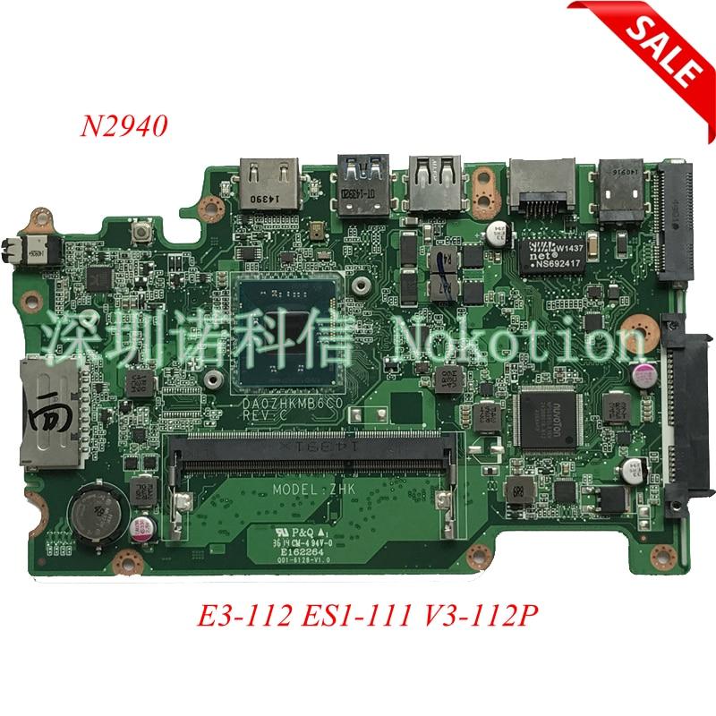 NOKOTION MBMRQ11001 DA0ZHKMB6C0 for acer aspire E3-112 ES1-111 V3-112P laptop motherboard N2940 cpu SR1YV DDR3L MainboardNOKOTION MBMRQ11001 DA0ZHKMB6C0 for acer aspire E3-112 ES1-111 V3-112P laptop motherboard N2940 cpu SR1YV DDR3L Mainboard