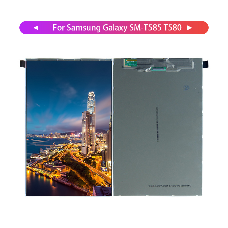 For Samsung Galaxy Tab A SM-T580 SM-T585 T580 T585 LCD Display Digitizer Screen Assembly Model ReplacementFor Samsung Galaxy Tab A SM-T580 SM-T585 T580 T585 LCD Display Digitizer Screen Assembly Model Replacement
