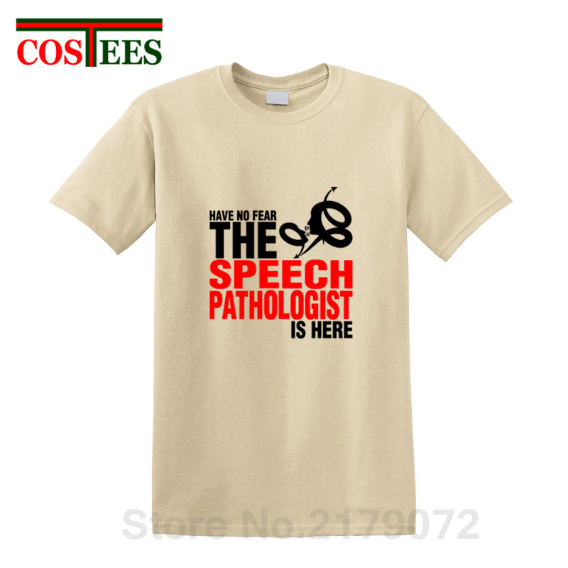 Have No Fear The Speech Pathologist Is Here T Shirt men Geek Funny Men's T-shirt Comic brand Clothing Short Sleeve O-neck Tshirt image
