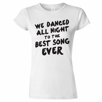 Tee4U Different Colours High Quality 100 O Neck Short We Danced All Night To The Best