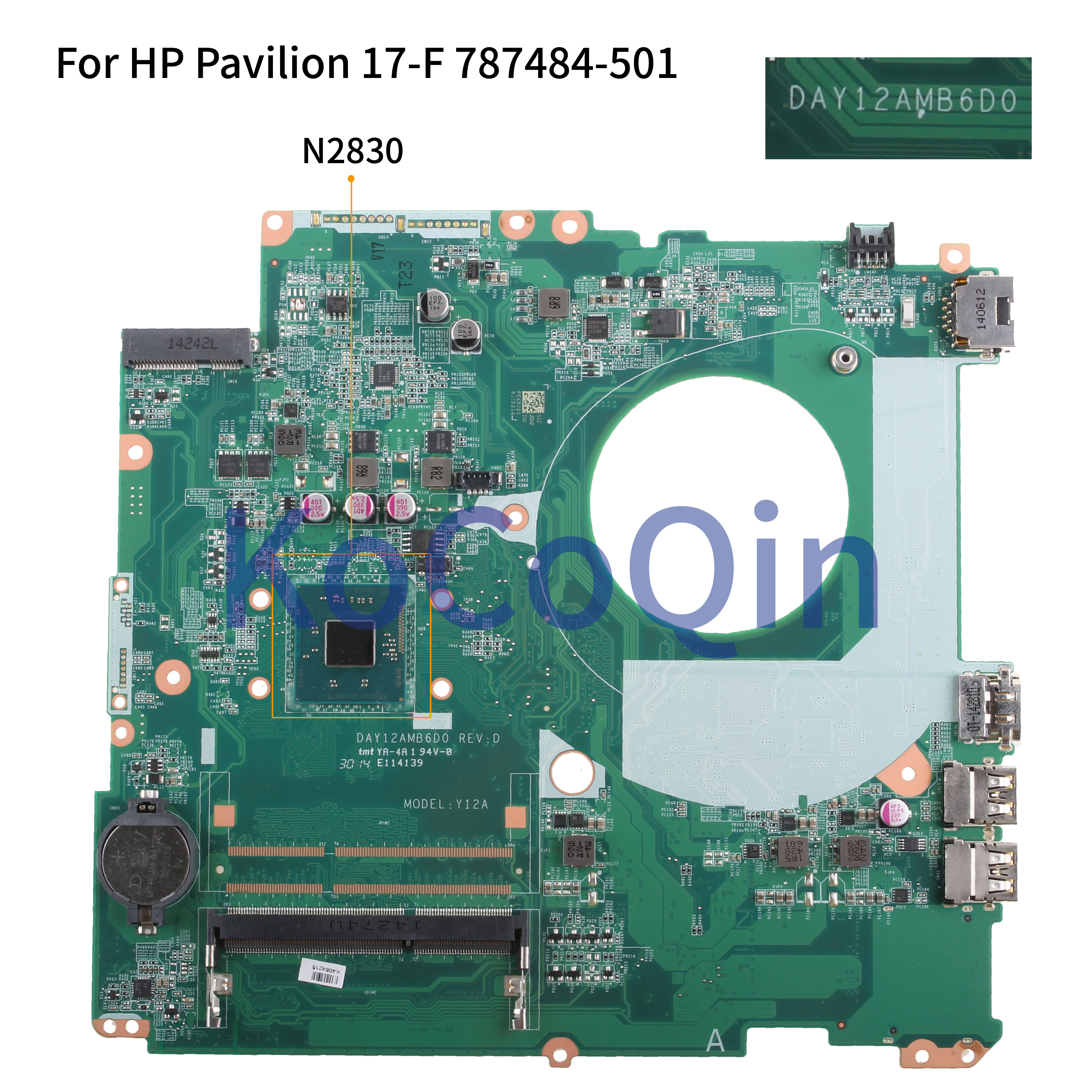 KoCoQin Laptop Motherboard For HP Pavilion 17-F 17' Inch Core N2830 Mainboard 787484-001 787484-501 DAY12AMB6D0 SR1W4