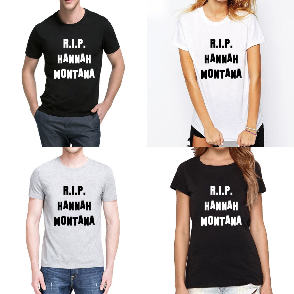 r.i.p hannah montana Miley Cyrus Letter Print Fashion Summer Women Men Unisex T Shirt Cotton Casual Funny Shirt Couple Tops
