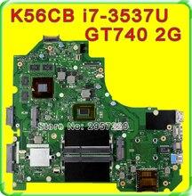 Original S56C S56CM K56C K56CB motherboard For Asus K56CM REV2.0 Mainboard I7-3537U Processor GT740 2G N14P-GE-OP-A2 100% Tested