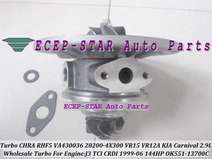 Turbo Cartridge CHRA RHF5 VR15 VR12A VA430036 28200-4X300 OK551-13700C Turbocharger For KIA Carnival 99-06 J3 J3CR 2.9L TCI CRDITurbo Cartridge CHRA RHF5 VR15 VR12A VA430036 28200-4X300 OK551-13700C Turbocharger For KIA Carnival 99-06 J3 J3CR 2.9L TCI CRDI