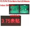 F3.75 P4.75 Матричный Крытый Красный СВЕТОДИОДНЫЙ Модуль 304*152 мм 64*32 пикселей P4.75 СВЕТОДИОДНЫЙ дисплей красный monochrom матричный панели 3 шт./лот