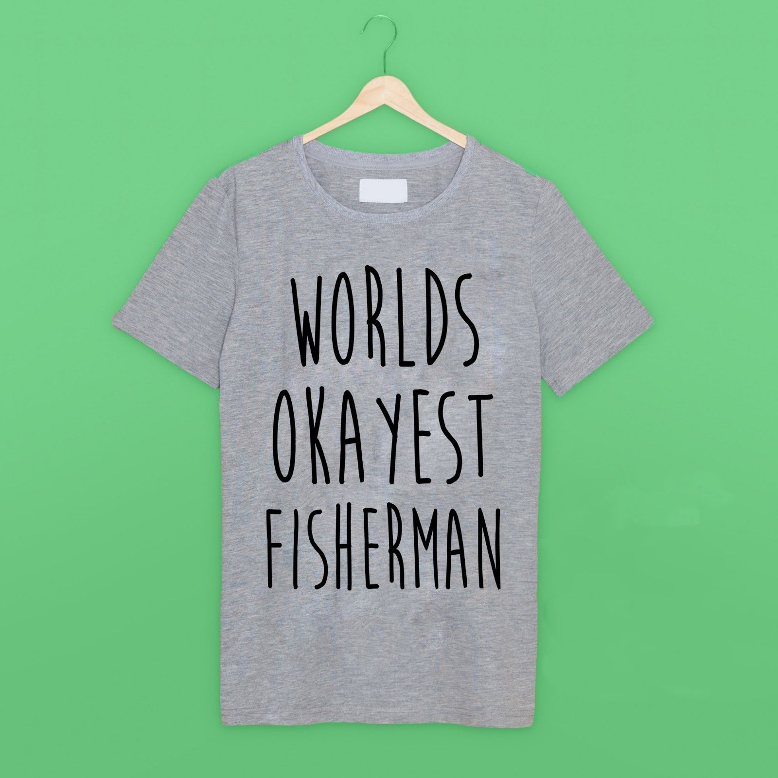 T shirt design job - Worlds Okayest Fisherman Funny Fishinger Job Work T Shirt In Grey Fashion Arrival Simple High Quality Personality Design T Shirt