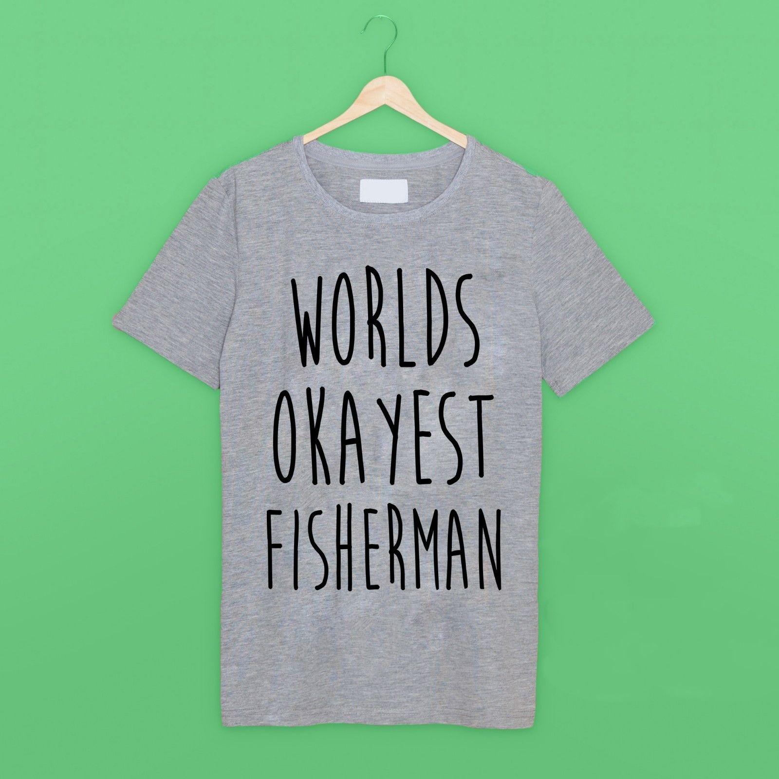 T shirt design job - Worlds Okayest Fisherman Funny Fishinger Job Work T Shirt In Grey Fashion Arrival Simple High Quality