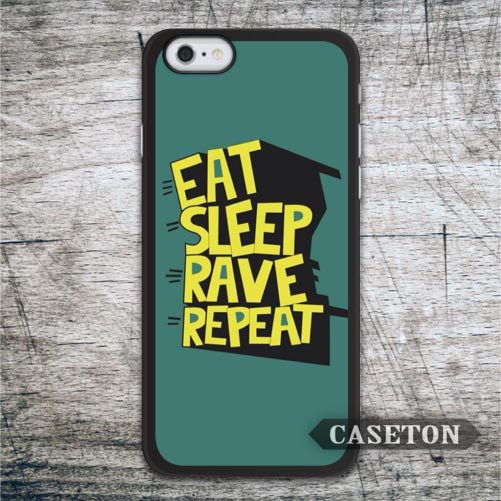 Eat Sleep Rave Repeat Quote Case For iPhone 7 6 6s Plus 5 5s SE 5c and For iPod 5 High Quality Cover Global Wholesale