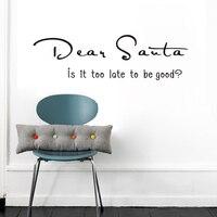 JJRUI Thân Mến Santa là nó quá muộn để được tốt? Vinyl Decal Tường Sticker Từ Chữ Giáng Sinh Trang Trí Nội Thất