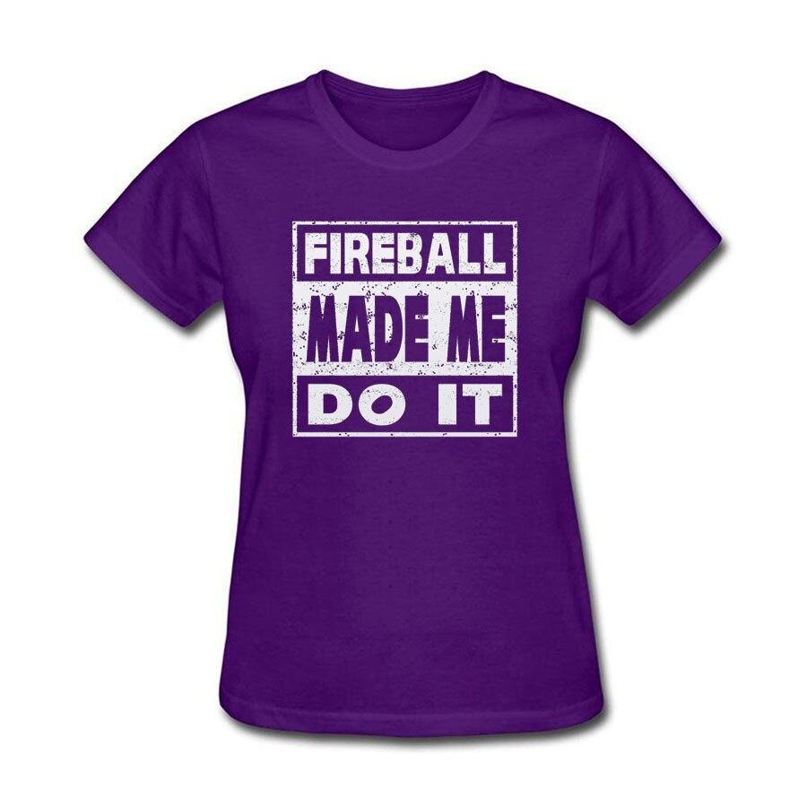 Fireball Made Me Do It Tee T-Shirt Short Sleeve Cotton Women Lady Casual Short Sleeve Tees Summer Rock Roll T Shirts Women