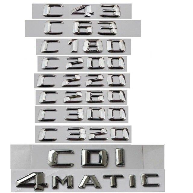עבור מרצדס בנץ C Class C43 C55 AMG C63 C180 C200 C220 C300 C320 C350 4 MATIC CDI Trunk סמל תג מכתבי Chrome סמלי