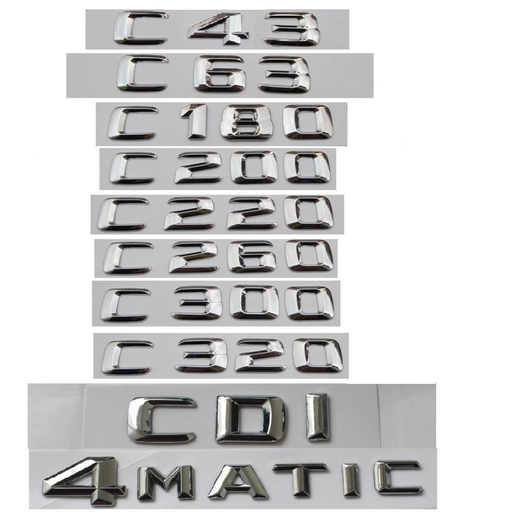 Pour Mercedes Benz Classe C C63 C43 C55 AMG C180 C200 C220 C300 C320 C350 4 MATIC CDI Tronc Emblème Badge Chrome Lettres emblèmes