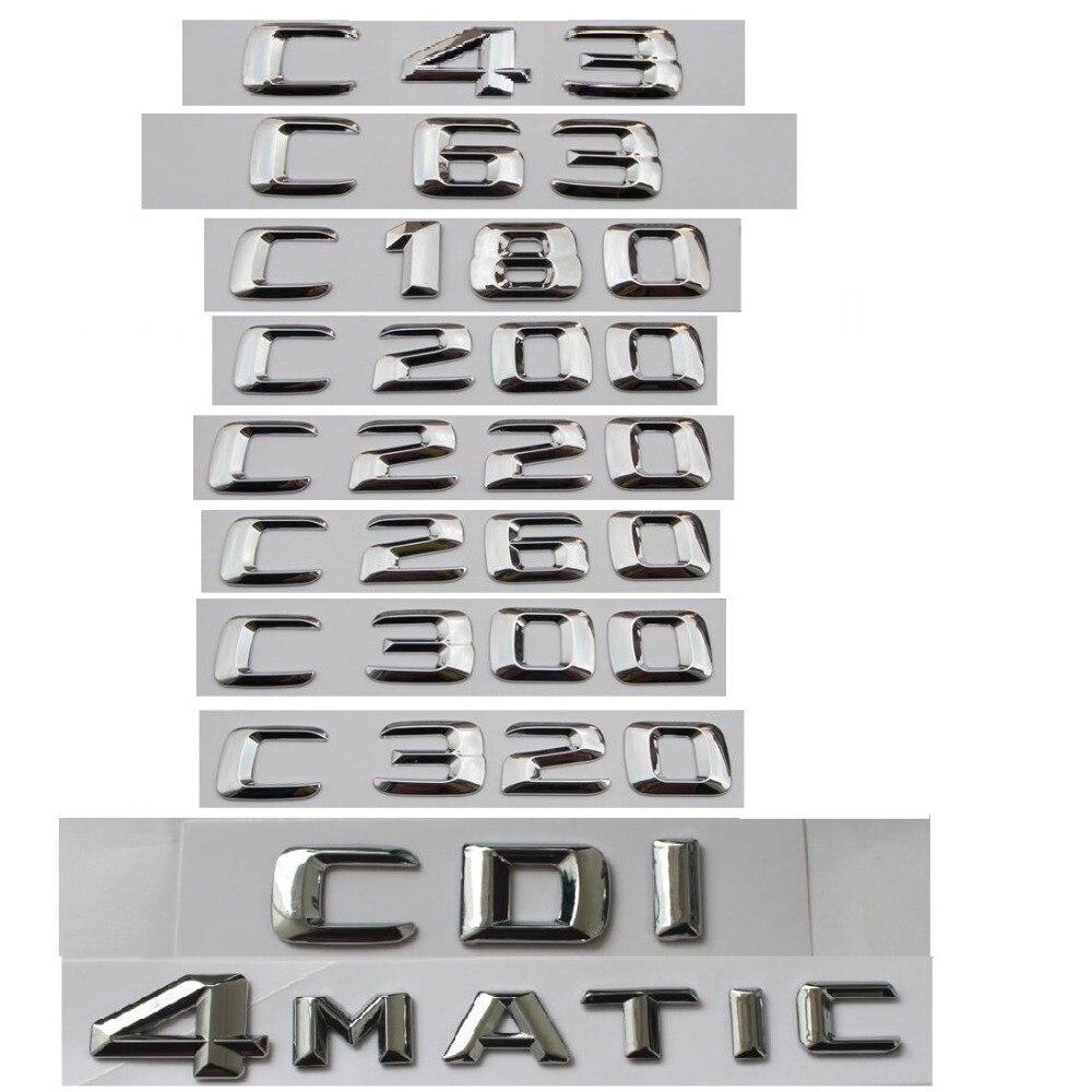 Pour Mercedes Benz Classe C C63 C43 C55 AMG C180 C200 C220 C300 C320 C350 4MATIC CDI Coffre Emblème insigne Lettres Chromées Emblèmes