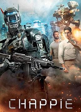 《超能查派》2015年美国,墨西哥,南非动作,科幻,惊悚电影在线观看