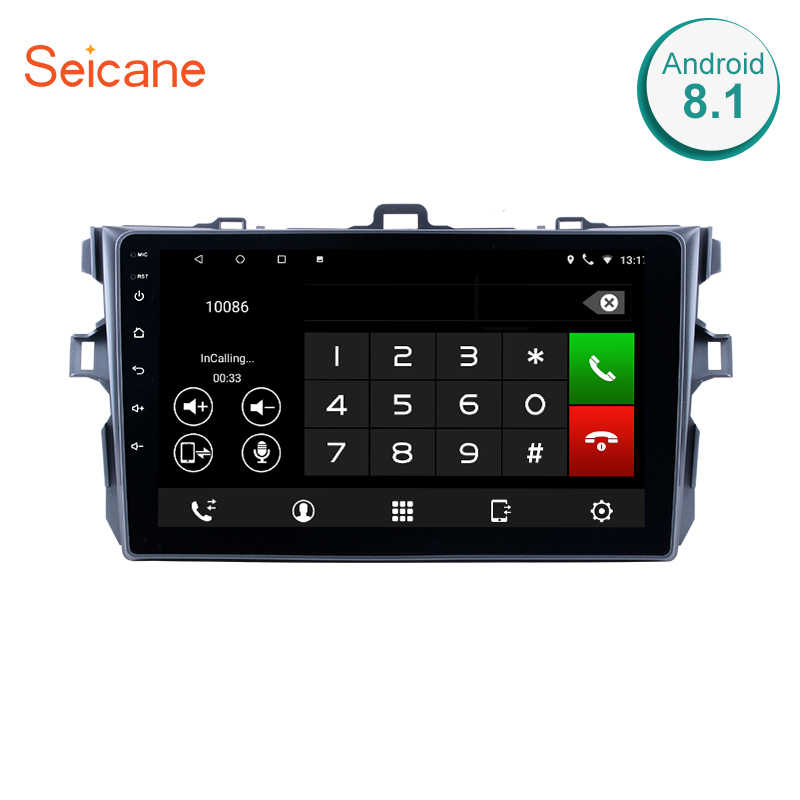 Seicane!For 2006 -2012 Toyota Corolla Android 8.1 /7.1 GPS Multimedia Navigation System support 3G WiFi Bluetooth with Quad-core