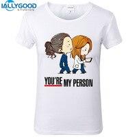 New Summer Cartoon Greys Anatomy T Shirts Women You Re My Person Letter T Shirt Short