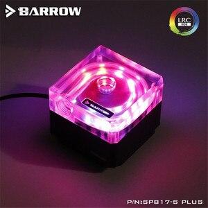 Barrow PLUS Version pwm-steuerung geschwindigkeit 17 w pumpe kit PMMA Abdeckung + Metall Auror LRC2.0 5 V Mobo AURA SPB17-S PLUS