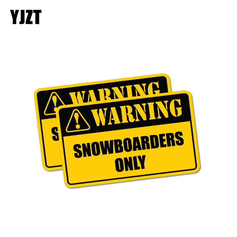 YJZT 2X 9CM*5.4CM Car Sticker Warning Snowboarders Only PVC Funny Decal 12-1015