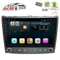 AuCAR 10,1 Octa Core Android 8,1 2 ГБ + 32 ГБ головное устройство автомобиля радио для Lexus IS250 IS350 2005 2006 2007 2008 2009 2010 2011 4G RDS