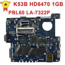 Новый оригинальный материнская плата для ноутбука для ASUS PBL60 LA-7322P подходит для X53B K53B K53BY K53BR X53BY X53BR платы с Процессор DDR3