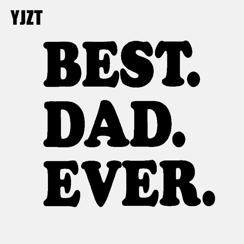 YJZT 11CM*10.5CM Wonderful BEST DAD EVER Vinyl Car-styling Car Sticker Decal Black Silver C11-1814