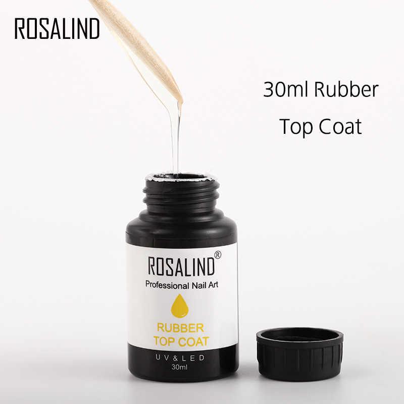 Розалинд резиновая Top Coat гель лак для ногтей UV 30 мл Прозрачный Soak Off грунтовки гель для ногтей гель лак для ногтей Книги по искусству маникюр Топ первоклассника